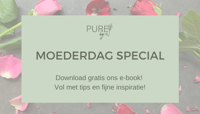 Gratis e-book Moederdag - PURE by ME
