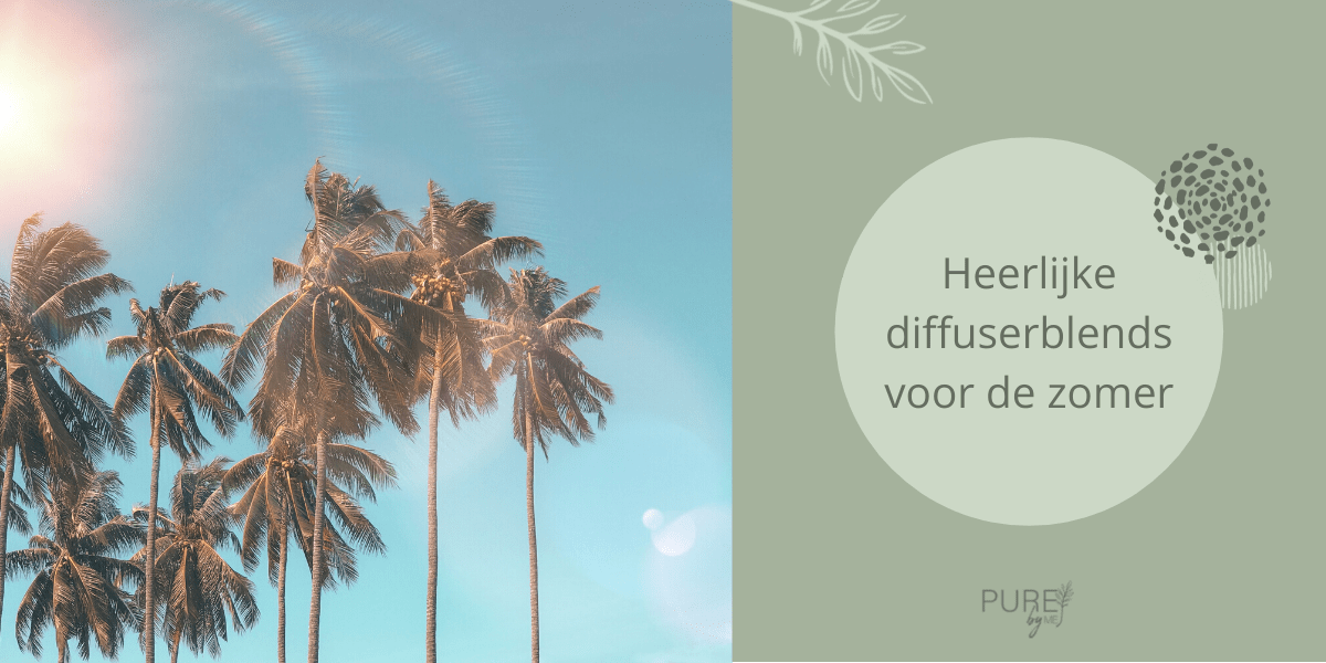 Diffuserblends voor de zomer - PURE by Me